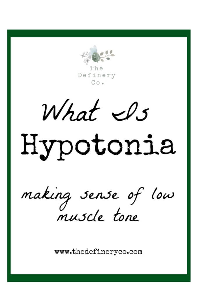 What is Hypotonia? A Definition That Makes Sense!