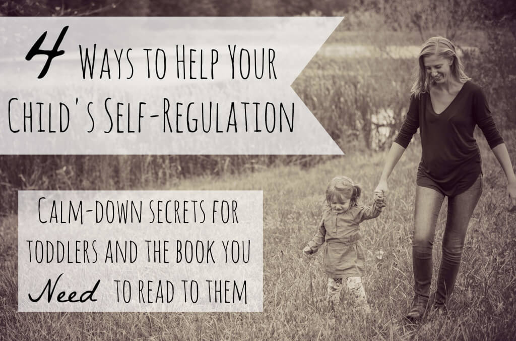 4 Ways To Help Your Child's Self-Regulation