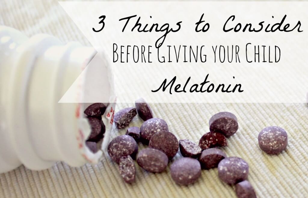 3 Things to Consider Before Giving Your Child Melatonin