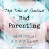 That Time I Practiced Bad Parenting (And How It Made Me A Better Special Needs Mom)